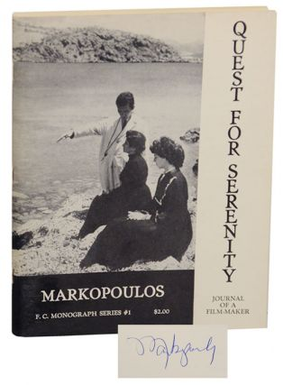 Quest For Serenity (Journal of a Film-Maker) (Signed First Edition). Gregory J. MARKOPOULOS